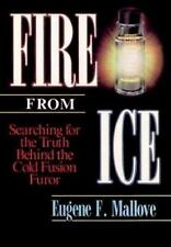 Fire from Ice: Searching for the Truth Behind the Cold Fusion Furor (Wiley Scie