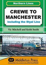 Crewe to Manchester: Including the Styal Line by Vic Mitchell, Keith Smith (Hard