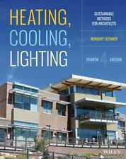 Heating, Cooling, Lighting : Sustainable Design Methods for Architects Lech ,4ed