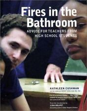 NEW - Fires in the Bathroom: Advice for Teachers from High School Students