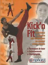 Kick'n Fit Fitness Techniques Combat Pieds Poings Emmanuel Akermann ART MARTIAL