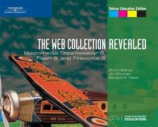 The Web Collection, Revealed: Macromedia Dreamweaver 8, Flash 8, and Fireworks 8