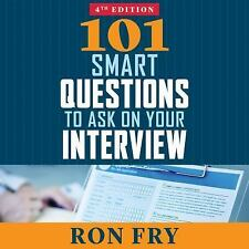 101 Smart Questions to Ask on Your Interview, Completely Updated 4th Edition...