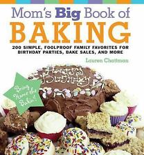 Mom's Big Book of Baking, Reprint: 200 Simple, Foolproof Family Favori-ExLibrary