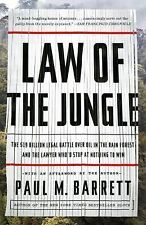 Law of the Jungle : The $19 Billion Legal Battle over Oil in the Rain Forest...