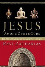 Jesus among Other Gods : The Absolute Claims of the Christian Message by Ravi...