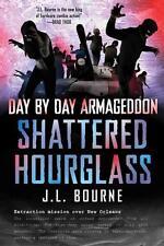 Shattered Hourglass von J. L. Bourne (2012, Taschenbuch)