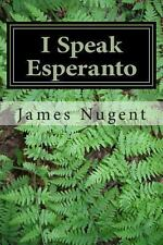 I Speak Esperanto by James Nugent (2013, Paperback)