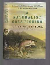 A Naturalist Goes Fishing (Gulf of Mexico to New Zealand) McClintock, 2015 1st