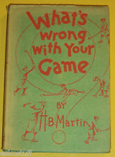 RARE What's Wrong With Your Game? H. B. Martin 1930 Dust Jacket Great Illus See!
