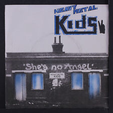 HEAVY METAL KIDS: She's No Angel / Hey Little Girl 45 (UK, PS with slight cover