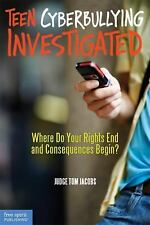 Teen Cyberbullying Investigated : Where Do Your Rights End and Consequences...
