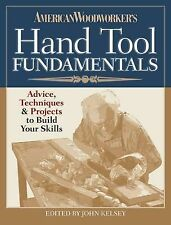 American Woodworker's Hand Tool Fundamentals Advice Techniques Projects Build Yo