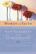 Women of Faith New Testament with Psalms and Proverbs by Thomas Nelson (2003,...