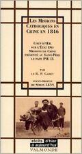 LES MISSIONS CATHOLIQUES EN CHINE EN 1846   GABET  1999