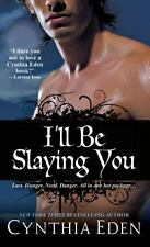 I'll Be Slaying You by Cynthia Eden (2014, Paperback)