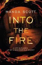 Into the Fire von Manda Scott (2015, Gebunden)