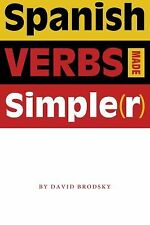 Spanish Verbs Made Simple(r) by David Brodsky