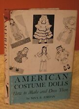 How To Make and Dress American Costume Dolls by Nina Jordan. 1941