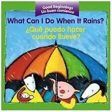 Good Beginnings: What Can I Do When It Rains? (Qué Puedo Hacer Cuando...