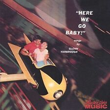 Here We Go, Baby by Glenn Yarbrough (CD, 2002, Collectors' Choice Music)(cd5266)