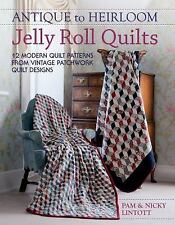 ANTIQUE TO HEIRLOOM JELLY ROLL QUILT - NICKY LINTOTT PAM LINTOTT (PAPERBACK) NEW