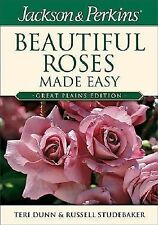 Jackson & Perkins Beautiful Roses Made Easy:  Great Plains Edition