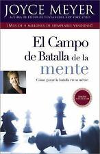El Campo de Batalla de la Mente : Ganar la Batalla en su Mente by Joyce Meyer...