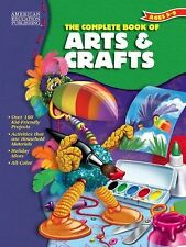 The Complete Book of Arts and Crafts School Specialty Publishing Paperback