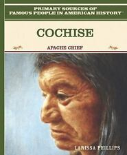 Cochise: Apache Chief (Primary Sources of Famous People in American History)