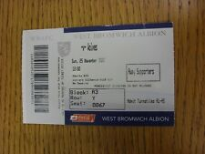 25/11/2007 Ticket: West Bromwich Albion v Wolverhampton Wanderers  . Thanks for