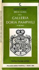 Breve Guida Della Galleria Doria Pamphilj. IN ROMA. 1985. II ED..