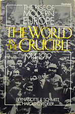 The World of the Crucible: The Rise of Modern Europe 1914-1919 by Bernadotte...