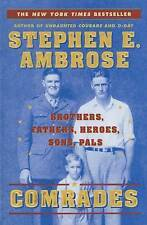 Comrades: Brothers, Fathers, Heroes, Sons, Pals by Stephen E. Ambrose...