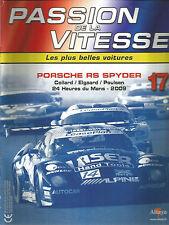 PASSION DE LA VITESSE N°17 PORSCHE RS SPYDER / 24 HEURES DU MANS 2009 / COLLARD