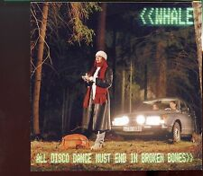 Whale / All Disco Dance Must End In Broken Bones - MINT