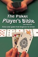 The Poker Player's Bible : How to Play Winning Poker by Lou Krieger