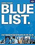 The Lonely Planet Blue List 2006-7 618 Things to Do Places to Go Book Travel