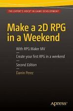 Make a 2D RPG in a Weekend : Second Edition: with RPG Maker MV by Darrin...