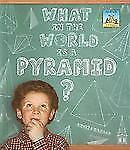 What in the World Is a Pyramid? (3-D Shapes)