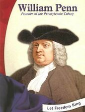 William Penn: Founder of the Pennsylvania Colony (Colonial America Biographies)
