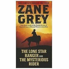 The Lone Star Ranger and the Mysterious Rider by Zane Grey (2014, Paperback)