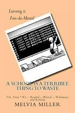 A School Is a Terrible Thing to Waste : The Four *R's -- Readin'......