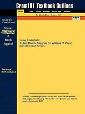 Studyguide for Public Policy Analysis by Dunn, William N., ISBN 9780136155546, C