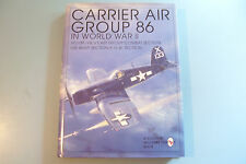 CARRIER AIR GROUP 86 IN WORLD WAR TWO. Robert Camp (ed). 1997. Schiffer