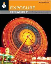 Exposure Photo Workshop: Develop Your Digital Photography Talent by Wignall, Je