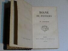 Diane de Poitiers par M. Capefigue 1860, Amyot éditeur