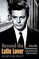Beyond the Latin Lover: Marcello Mastroianni, Masculinity, and Italian-ExLibrary