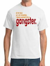 I always wanted to be a gangster - - GoodFellas Movie Inspired Mens T-Shirt