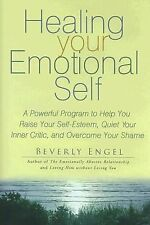 Healing Your Emotional Self: A Powerful Program to Help You Raise Your Self-Est